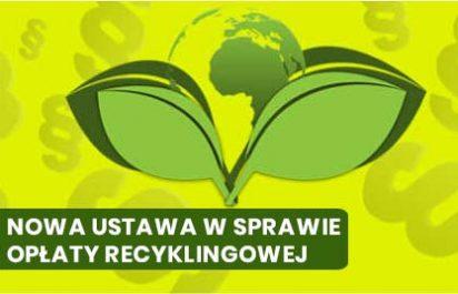 Nowa ustawa w sprawie opłaty recyklingowej